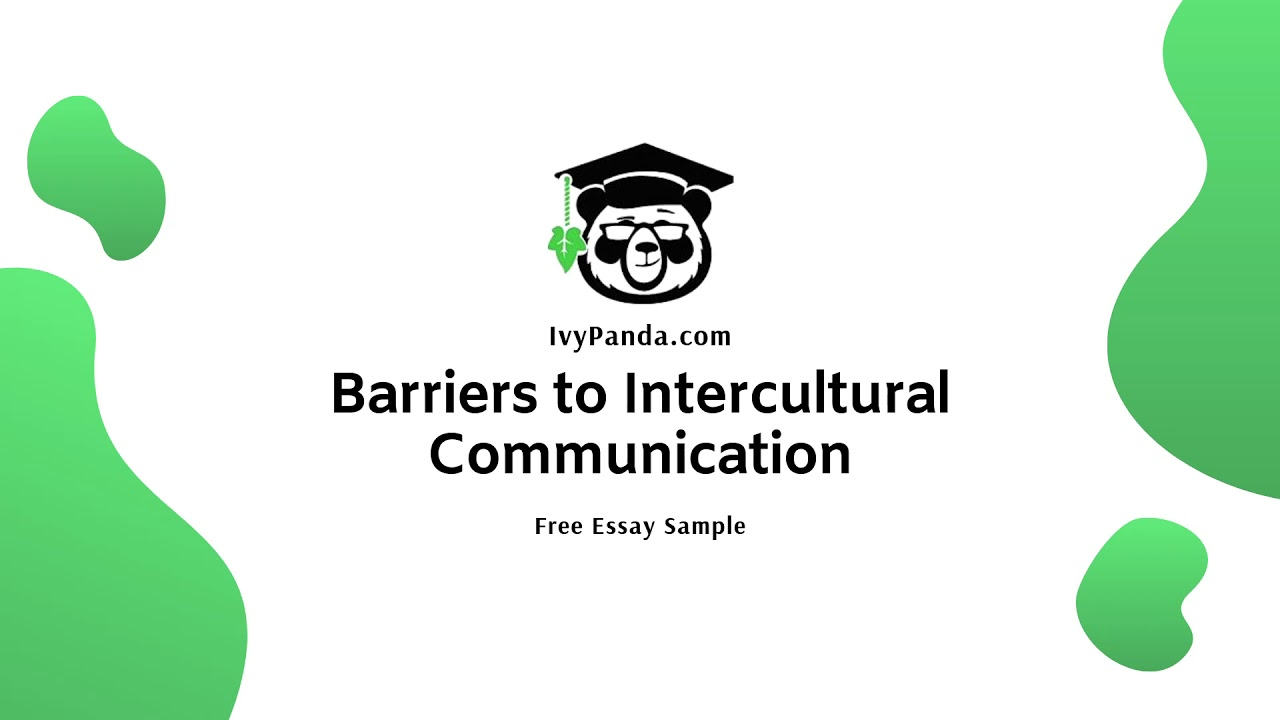 Barriers to Intercultural Communication Essay | Free Essay Sample