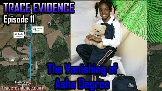 Trace Evidence - 011 - The Vanishing of Asha Degree