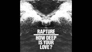 The Rapture - How Deep Is Your Love? (Populette Remix)