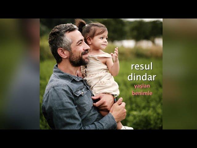 Resul Dindar / Yaşlan Benimle (Yeni Klip)