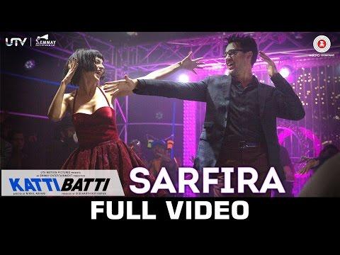 Sarfira - Katti Batti - Full Video | Imran Khan & Kangana Ranaut | Shankar Ehsaan Loy
