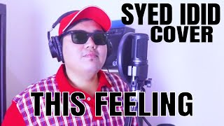 This Feeling - The Chainsmokers ft. Kelsea Ballerini (Cover By Syed Idid)