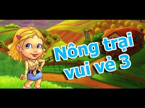 Game nông trai vui vẻ 3 – Hướng dẫn chơi nông trại đỉnh