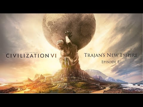 Civilization 6 Let's Play: Trajan's New Empire (#1)