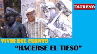 """Vivir del Cuento """"HACERSE EL TIESO"""" (Estreno 16 marzo 2020)"""