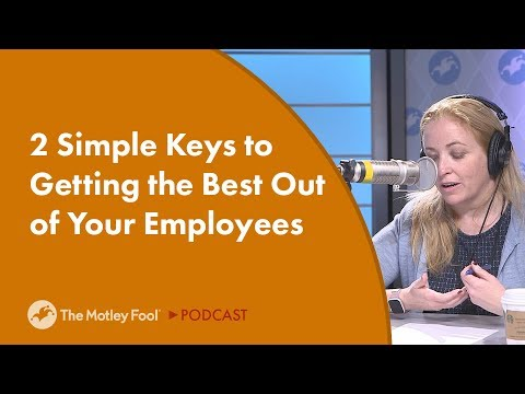 2 Simple Keys to Getting the Best Out of Your Employees