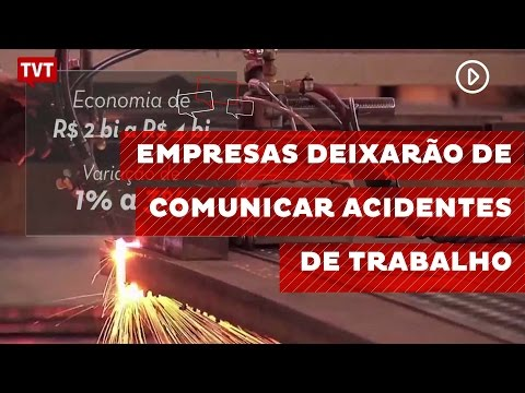Empresas deixarão de comunicar acidentes de trabalho