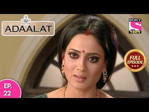 Adaalat - Full Episode 22 -  21st January, 2018