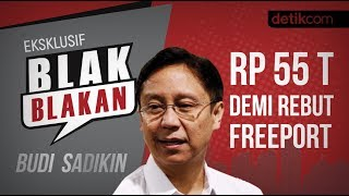 Download Video Blak-blakan Budi Sadikin: Rp 55 T Demi Rebut Freeport!! MP3 3GP MP4