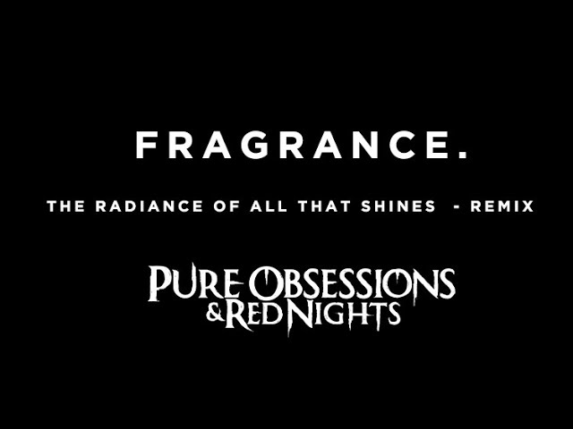 PORN - The radiance of all that shines // Fragrance Remix