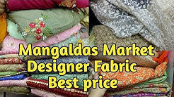 Designer fabric in best price, Mangaldas Market Mumbai.
