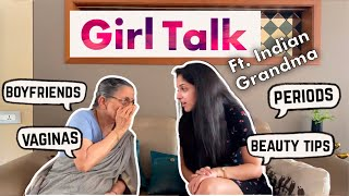 Girl Talk with Indian Grandma! (boyfriends, vaginas, periods & more)   Afternoons with Aaji