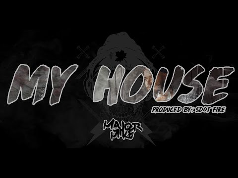 Major Mike - My House (Official Music Video)