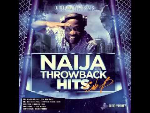 DJ Dee Money Presents  Naija Throwback Hits Side A
