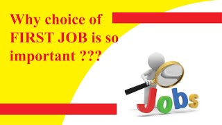 Why choice of first job is so important