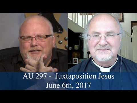 Anglican Unscripted #297 - Juxtaposition Jesus