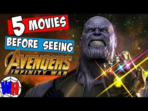 5 MCU Movies YOU NEED to See Before Avengers Infinity War! | Webhead