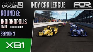 Project CARS 2 | AOR IndyCar League | XB1 | S3 | R8: Indy Oval Qualification