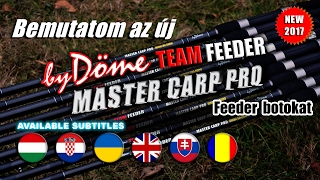 I introduce the new By Döme Team Feeder Master Carp Pro Feeder rods