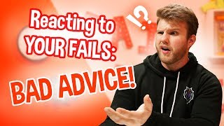 Reading YOUR Fails: Bad Advice!