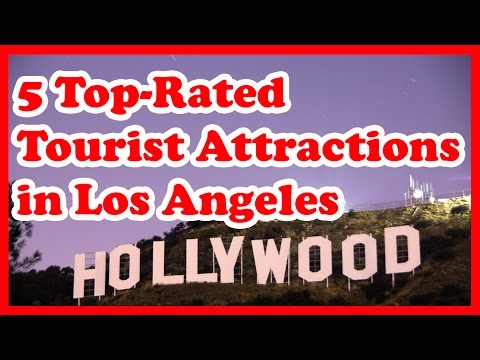 5 Top-Rated Tourist Attractions in Los Angeles