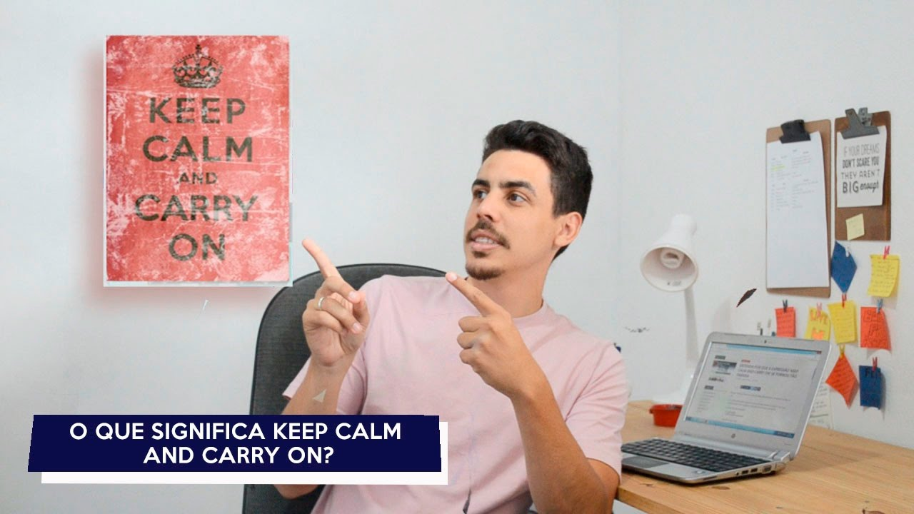 Que Significa Keep Calm: O Que Significa Keep Calm And Carry On?