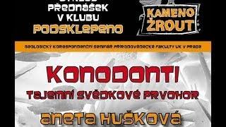Aneta Hušková – Konodonti, tajemní svědkové prvohor 24/4/2014