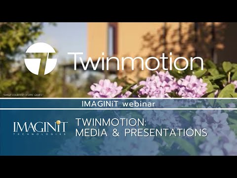 Twinmotion Media and Presentations