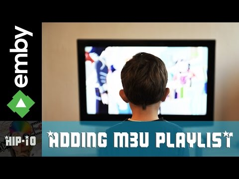 How to add a Live TV M3U playlist in Emby - YouTube