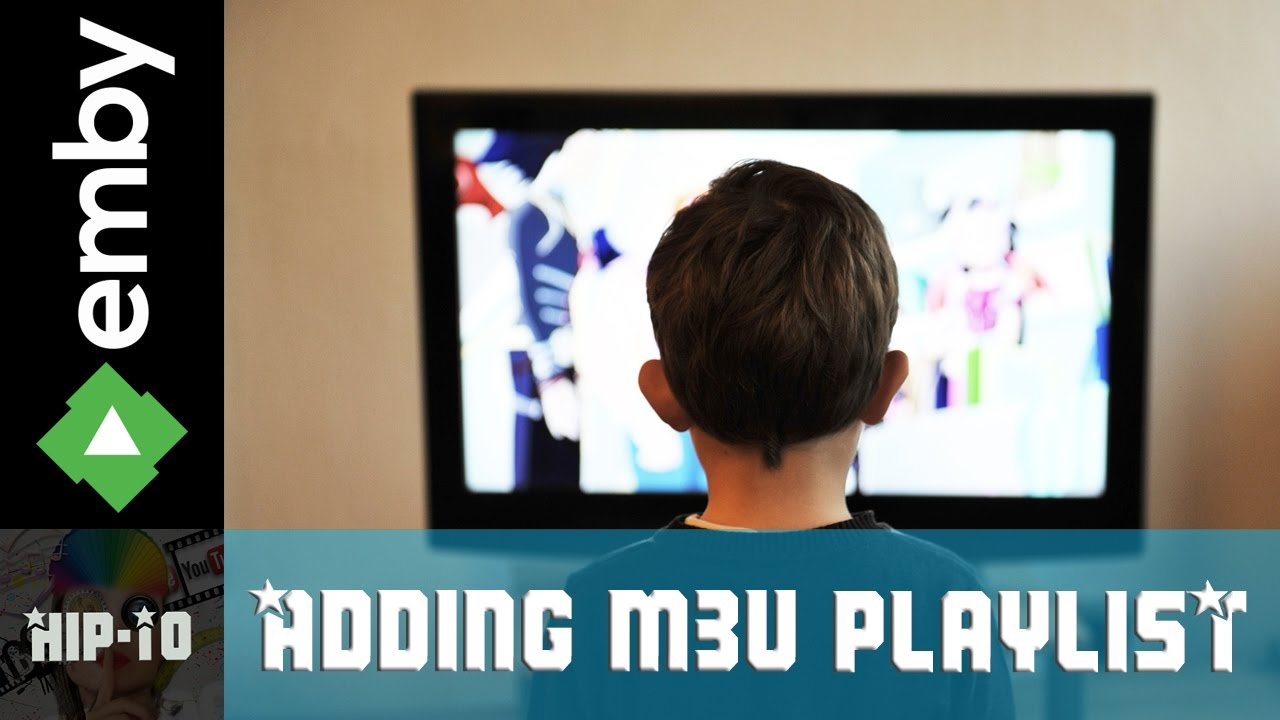 How to add a Live TV M3U playlist in Emby