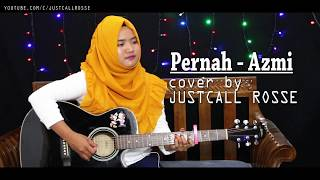 PERNAH- AZMI || Original cover by JustCall Rosse