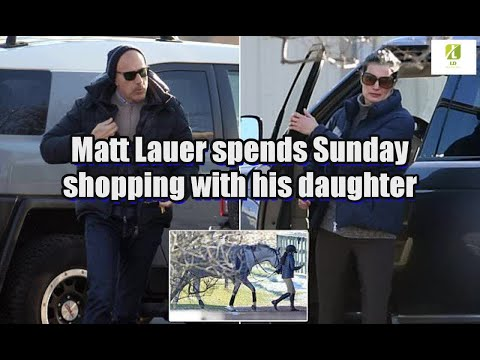 Matt Lauer spends Sunday shopping with his daughter