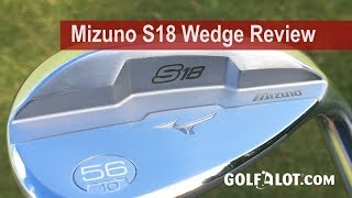 Mizuno S18 Wedge Review By Golfalot