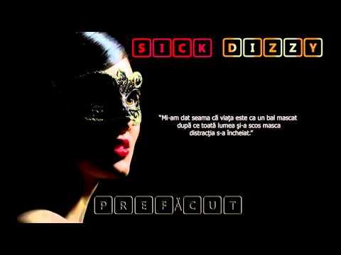 SICK ft. DIZZY - PREFĂCUT