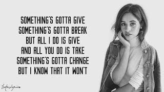 Gambar cover Camila Cabello - Something's Gotta Give (Lyrics)