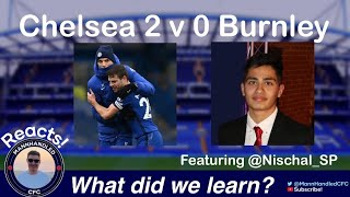 What did we learn from Chelsea 2v0 Burnley with @Nischal_SP