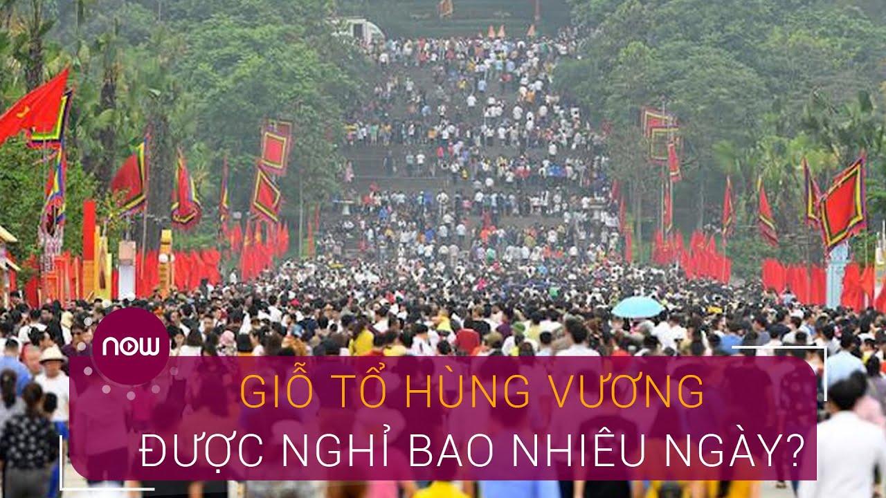 Giỗ tổ Hùng Vương được nghỉ bao nhiêu ngày? | VTC Now