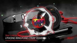 i Phone Ringtone [Trap Tune Remix]
