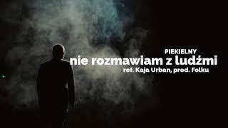 Piekielny - Nie rozmawiam z ludźmi | ref. Kaja Urban, prod. Folku | ADIOS LP