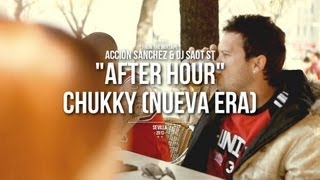 "Acción Sánchez & DJ SaoT ST ""After Hour"" #082 Chukky"