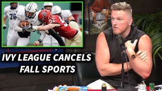 Pat McAfee Reacts To The Ivy League Cancelling All Fall Sports