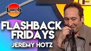 Flashback Fridays Jeremy Hotz Laugh Factory Stand Up Comedy