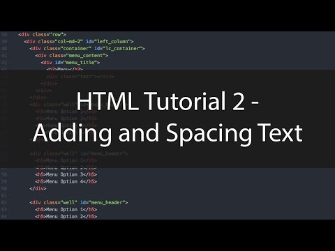 HTML Tutorial 2 - Adding And Spacing Text