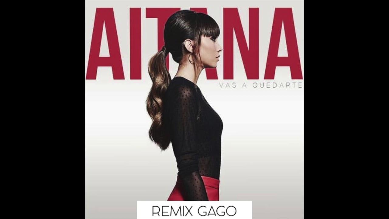 Aitana - Vas a quedarte (Remix Gago)
