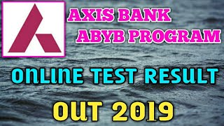 AXIS BANK ABYB PROGRAM ONLINE TEST RESULT OUT 2019
