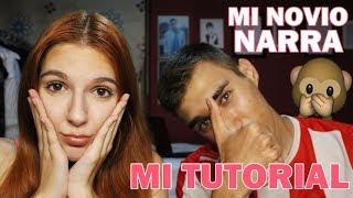 Mi novio narra mi tutorial de maquillaje - Alba Brunette