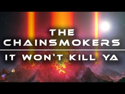 The Chainsmokers  It Wont Kill Ya ft Louane