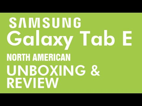 Samsung Galaxy Tab E - U.S. / Canada Unboxing And Review