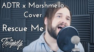 Rescue Me (Marshmello ft. A Day To Remember) - The Thoughtlife