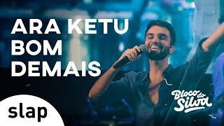 Baixar Silva - Ara Ketu Bom Demais (Bloco do Silva) [Vídeo Oficial]